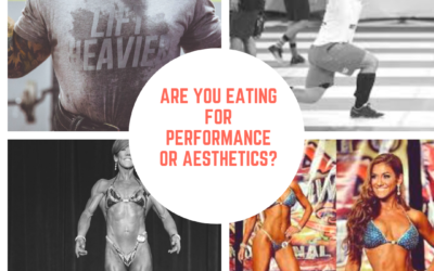 Are you eating for performance or aesthetics?